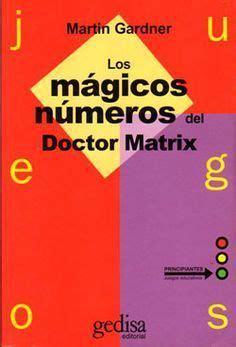 Retos Matematicos 10 Los Magicos Numeros Del Doctor Matrix