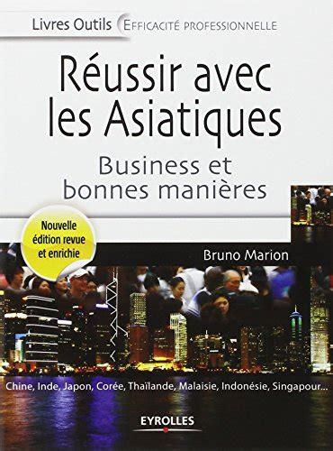 Reussir Avec Les Asiatiques Business Et Bonnes Manieres Chine