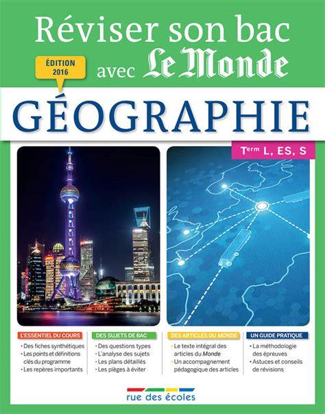 Reviser Son Bac Avec Le Monde Geographie Terminale Series L Es