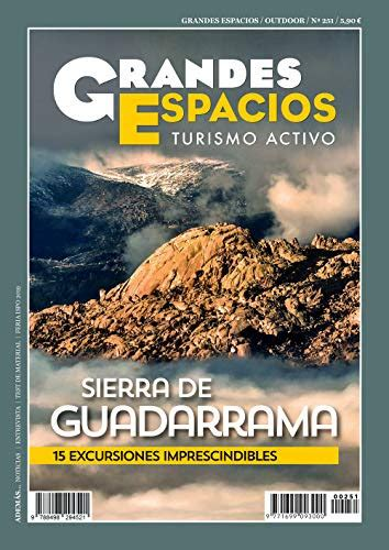Revista Grandes Espacios 251 Guadarrama 15 Rutas Imprescindibles