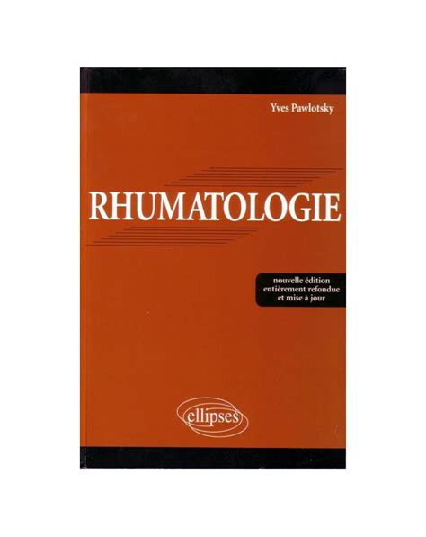 Rhumatologie Nouvelle Edition Entierement Refondue Et Mise A Jour