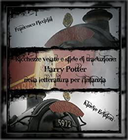 Ricchezze velate e sfide di traduzione: Harry Potter nella letteratura per l'infanzia (Tesi di Laurea Vol. 1)