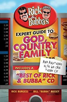 Rick And Bubba S Expert Guide To God Country Family And Anything Else We Can Think Of Including A Best Of Rick And Bubba Cd English Edition