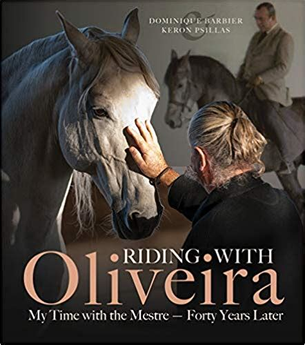 Riding With Oliveira My Time With The Mestre Forty Years Later