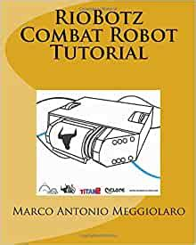 RioBotz Combat Robot Tutorial