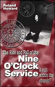 Rise and Fall of the Nine O'Clock Service: A Cult Within the Church?