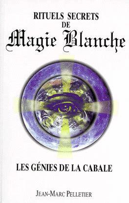 Rituels Secrets De Magie Blanche Les Genies De La Cabale