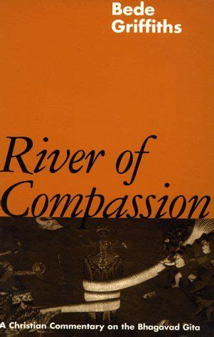River of Compassion: A Christian Commentary on the Bhagavad Gita