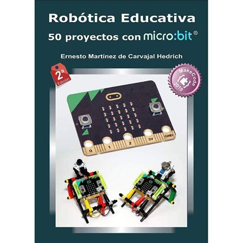 Robotica Educativa 50 Proyectos Con Micro Bit