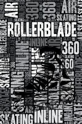 Rollerblade Notebook Blank Lined Rollerblade Journal For Rollerblader And Coach