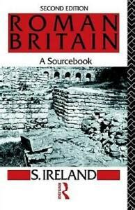 Roman Britain: A Sourcebook (Routledge Sourcebooks for the Ancient World)