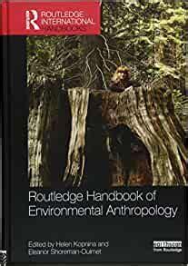 Routledge Handbook Of Environmental Anthropology Routledge International Handbooks