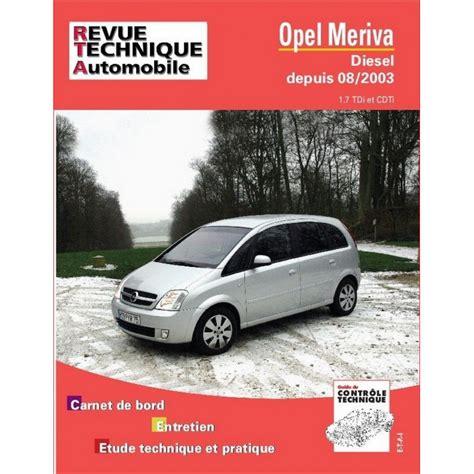 Rrta0681 1 Revue Technique Automobile Opel Meriva Depuis 08 2003 Diesel 1 7l Dti Et Cdti