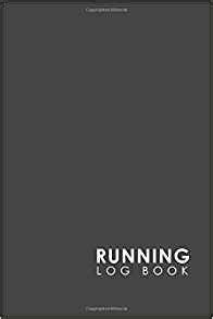 Running Log Book My Running Diary Runners Training Log Running Logs Track Distance Time Speed Weather Calories And Heart Rate Volume 92