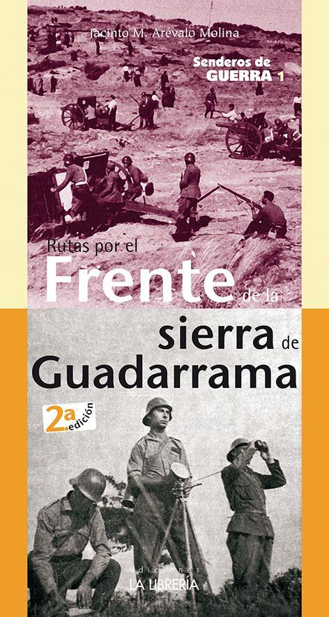 Rutas Por El Frente Sur De Madrid Senderos De Guerra 2