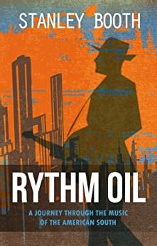 Rythm Oil A Journey Through The Music Of The American South