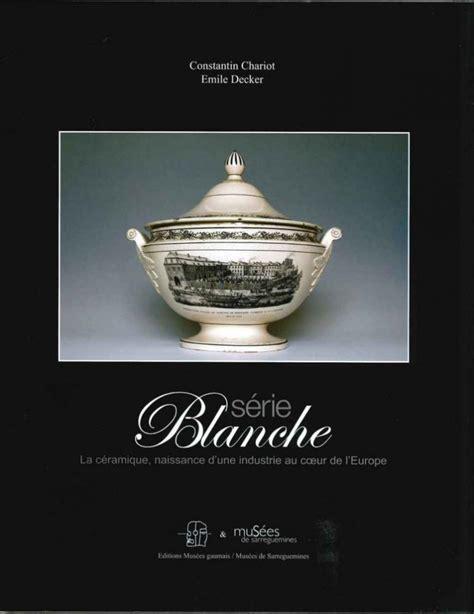 Série Blanche : La céramique, naissance d'une industrie au coeur de l'Europe