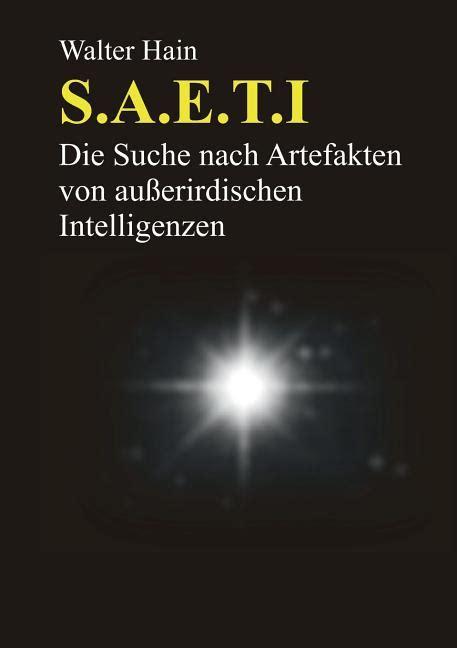 S A E T I Die Suche Nach Artefakten Von Ausserirdischen Intelligenzen German Edition