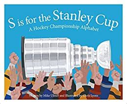 S Is For The Stanley Cup A Hockey Championship Alphabet Sleeping Bear Alphabet Books English Edition