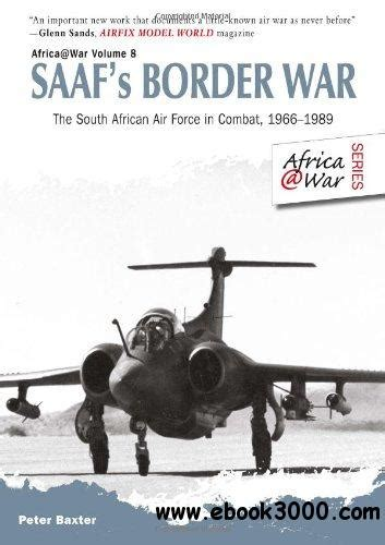 SAAF's Border War: The South African Air Force in Combat 1966-89 (Africa@War)