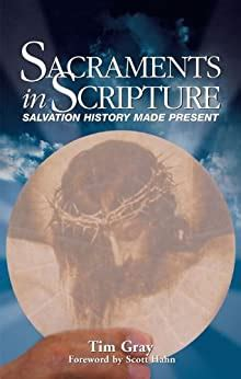 Sacraments In Scripture Salvation History Made Present