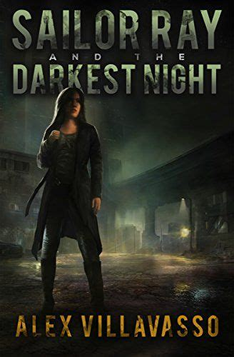 Sailor Ray And The Darkest Night A Supernatural Urban Fantasy Thriller The Pact Book 1 English Edition