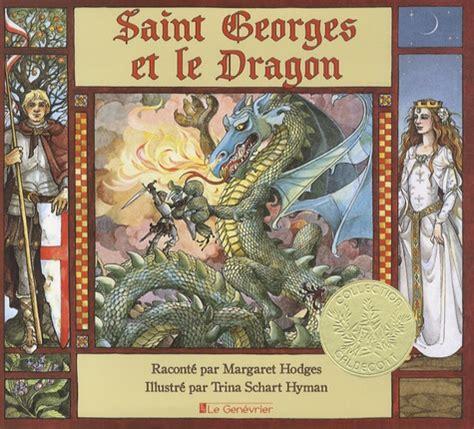 Saint Georges Et Le Dragon Une Legende Doree
