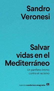 Salvar Vidas En El Mediterraneo Un Panfleto Intimo Contra El Racismo 19 Nuevos Cuadernos Anagrama