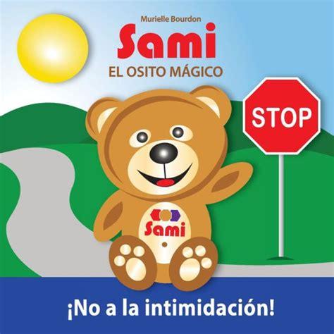 Sami El Osito Magico No A La Intimidacion Full Color Edition