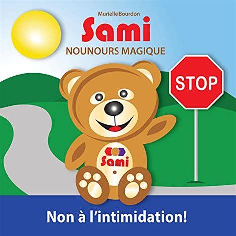 Sami Nounours Magique Non A L Intimidation Edition En Couleurs