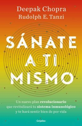 Sanate A Ti Mismo The Healing Self A Revolutionary New Plan To Supercharge Your Immunity And Stay Well For Life