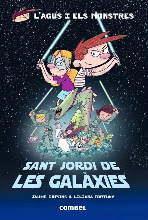 Sant Jordi De Les Galaxies L Agus I Els Monstres