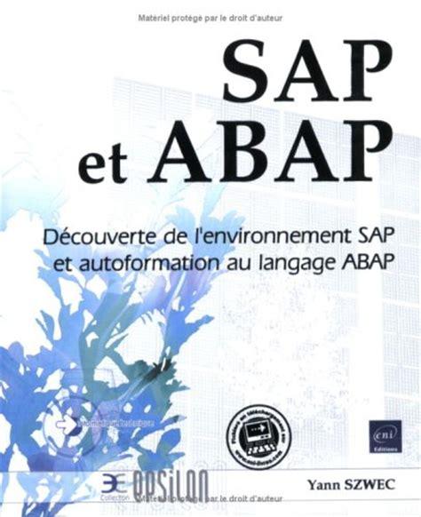 Sap Et Abap Decouverte De L Environnement Sap Et Autoformation Au Langage Abap