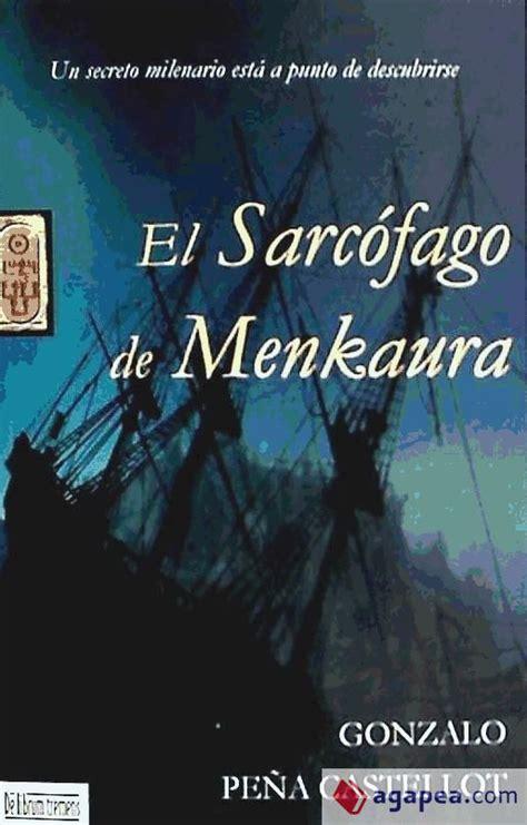Sarcofago De Menkaura El Novela Historica Librum