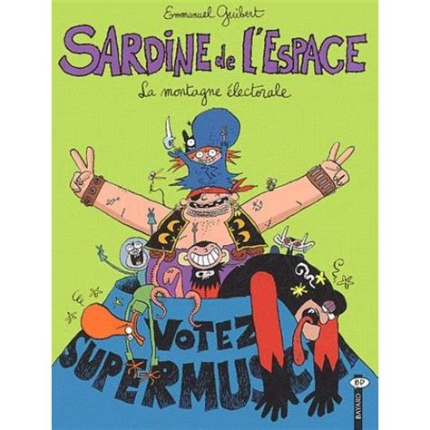 Sardine de l'espace, tome 9 : La Montagne électorale