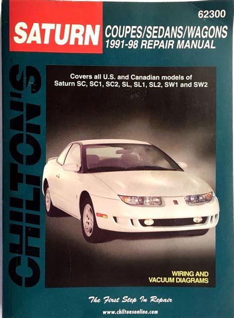 Saturn Coupessedanswagons 1991 98 Chiltons Total Car Care Repair Manual