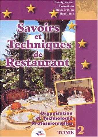 Savoirs Et Techniques De Restaurant Tome 2 Organisation Et Technologies Professionnelles