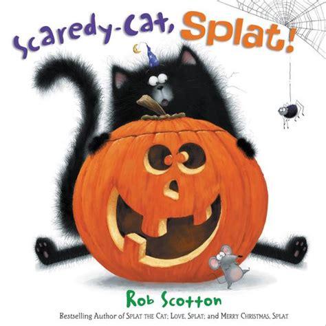 Scaredy Cat Splat Splat The Cat