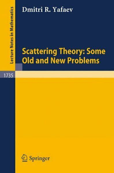 Scattering Theory: Some Old and New Problems
