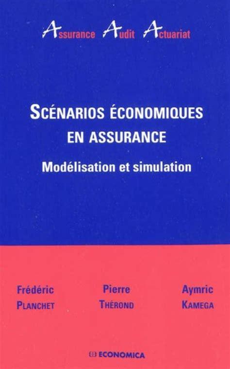 Scenarios Economiques En Assurance Modelisation Et Simulation