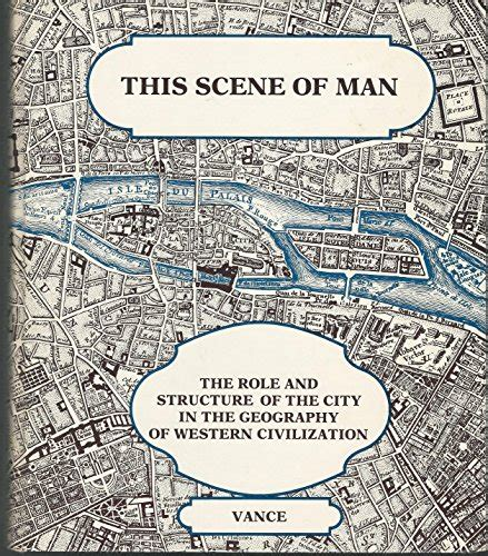 Scene Of Man Role And Structure Of The City In The Geography Of Western Civilization