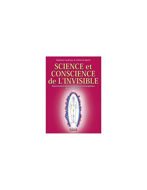 Science Et Conscience De L Invisible