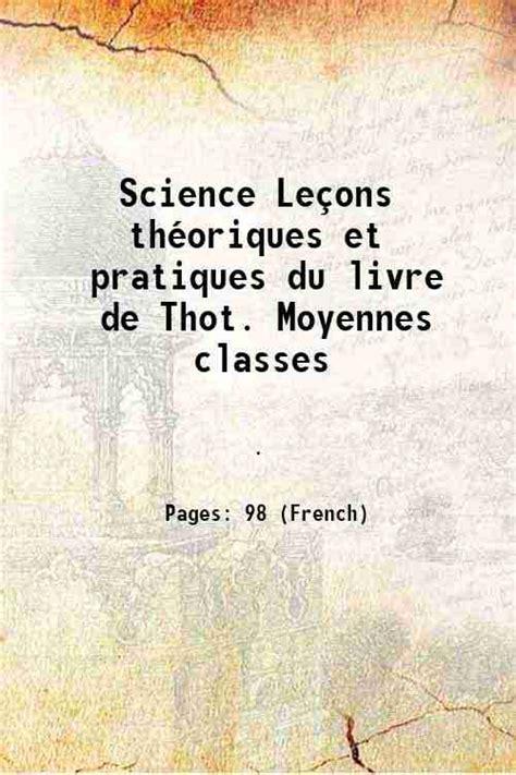 Science Lecons Theoriques Et Pratiques Du Livre De Thot Moyennes Classes