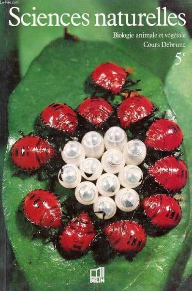 Sciences naturelles 5e : biologie animale et vegetale