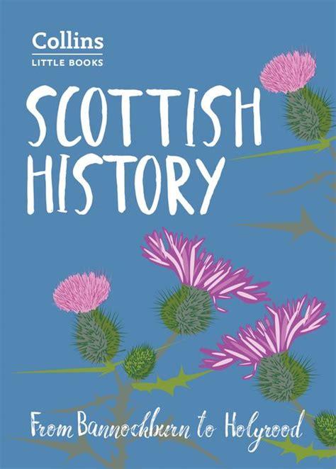 Scottish History From Bannockburn To Holyrood Collins Little Books English Edition