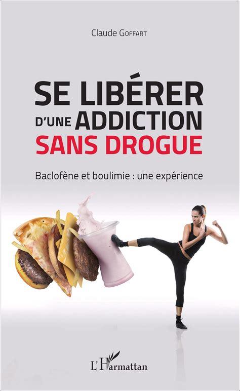 Se Liberer D Une Addiction Sans Drogue