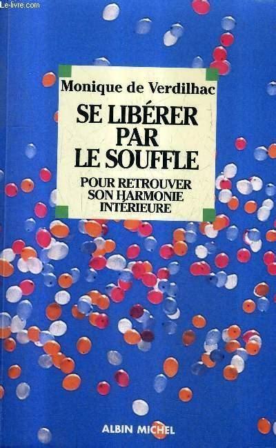 Se Liberer Par Le Souffle Pour Retrouver Son Harmonie Interieure