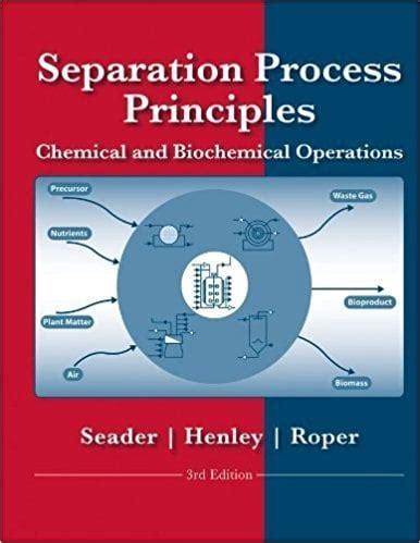 Seader Separation Process Principles Manual 3rd Edition