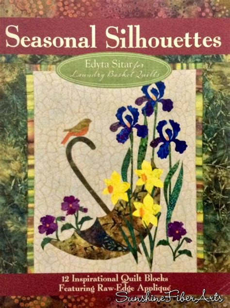 Seasonal Silhouettes 12 Inspirational Quilt Blocks Featuring Raw Edge Applique