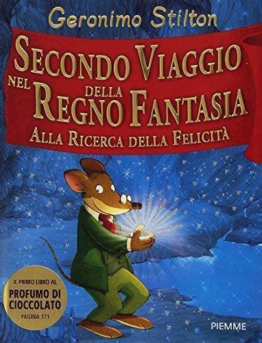 Descargar libros Secondo Viaggio Nel Regno Della Fantasia Ediz Illustrata PDF Gratis